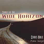 Songs of the Wide Horizon by Chris Nole
