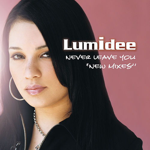 Never Leave You [Import CD] by Lumidee