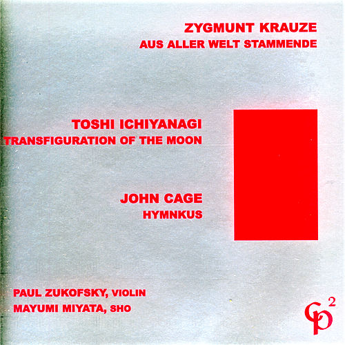 Zygmunt Krauze/Toshi Ichiyanagi/John Cage von Paul Zukofsky
