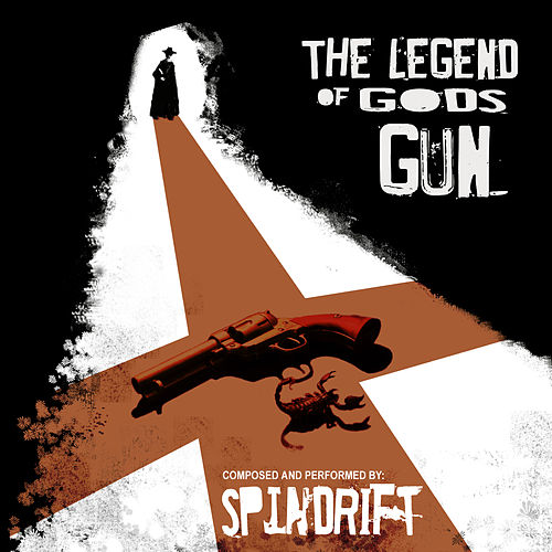 The Legend Of God's Gun by Spindrift
