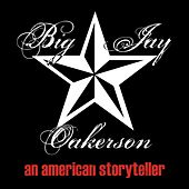 An American Storyteller by Big Jay Oakerson