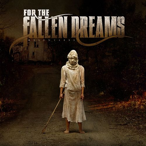 Relentless by For The Fallen Dreams