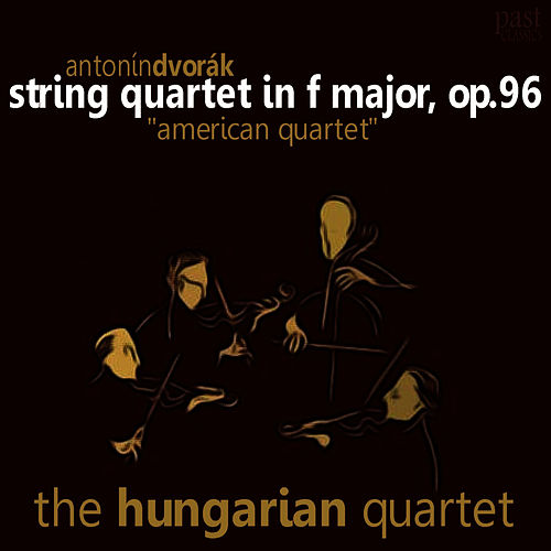 Dvorák: String Quartet in F Major, Op. 96 'American quartet' by Hungarian Quartet