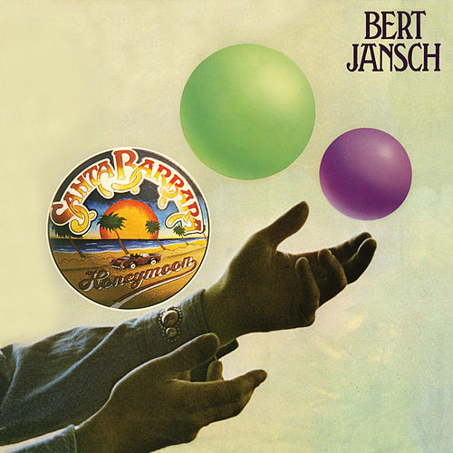 Santa Barbara Honeymoon (Digitally Remastered + Bonus Tracks) by Bert Jansch