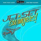 Ultra-Lounge: Jet Set Swingers! by Various Artists