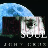 Acoustic Soul by John Cruz
