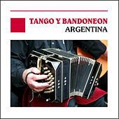 Tango y Bandoneon, Argentina Argentine by Various Artists