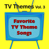 TV Themes Vol. 3 - Favorite TV Theme Songs by The Hit Nation