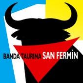 Banda Taurina San Fermin by Banda Taurina San Fermin