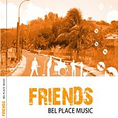 Bel place music by Friends