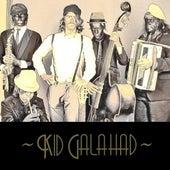 Kid Galahad by Kid Galahad