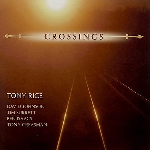 Crossings von Tony Rice