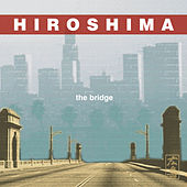 The Bridge by Hiroshima