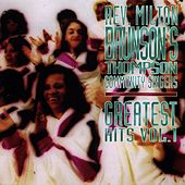 Greatest Hits Vol. 1 by Rev. Milton Brunson & The Thompson Community Singers