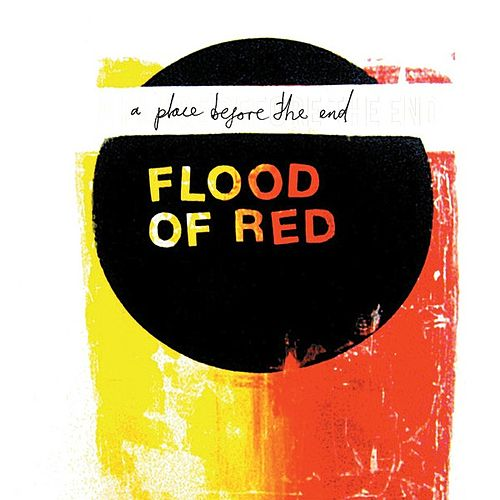 A Place Before The End by Flood Of Red