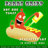 Hot Dog Time: Parry Gripp Song Of The Week for November 25, 2008 - Single by Parry Gripp