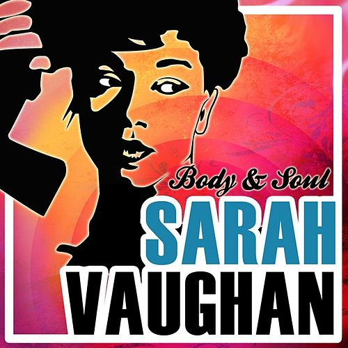 Body & Soul by Sarah Vaughan