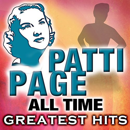 All Time Greatest Hits by Patti Page