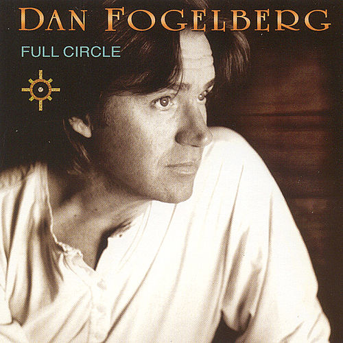 Full Circle by Dan Fogelberg
