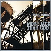 More Jack Than God by Jack Bruce