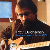 American Axe: Live In 1974 by Roy Buchanan