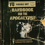 Handbook For The Apocalypse by Variable Unit