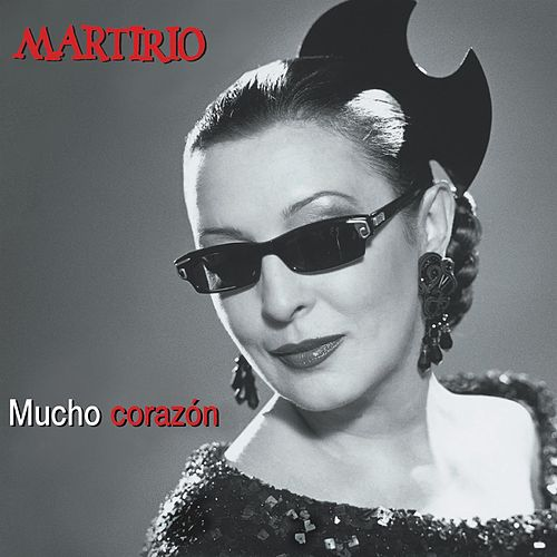 Mucho Corazon by Martirio