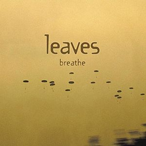 breathe by Leaves