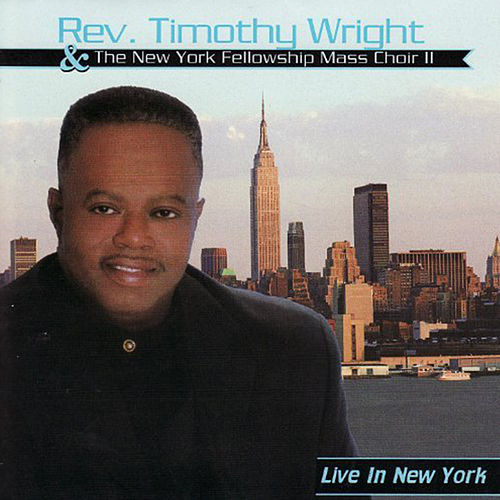 Live in New York by Rev. Timothy Wright