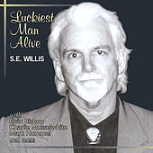 Luckiest Man Alive by S.E. Willis