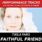 Faithful Friend (Premiere Performance Plus Track) by Twila Paris