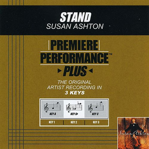Stand (Premiere Performance Plus Track) by Susan Ashton