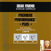 Dear Friend (Premiere Performance Plus Track) by Stacie  Orrico