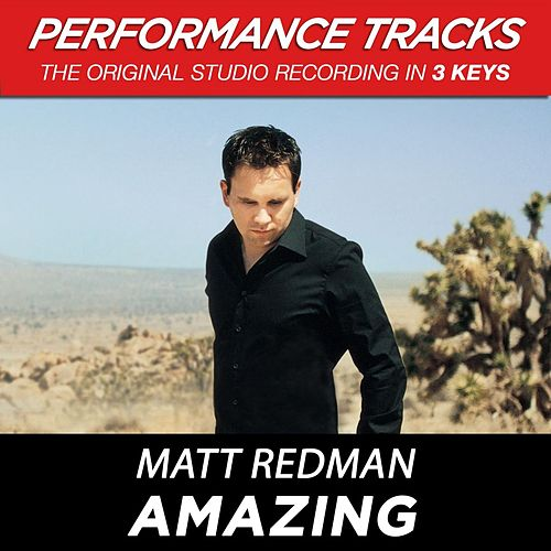Amazing (Premiere Performance Plus Track) by Matt Redman