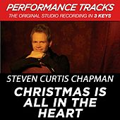 Christmas Is All In The Heart (Premiere Performance Plus Track) by Steven Curtis Chapman