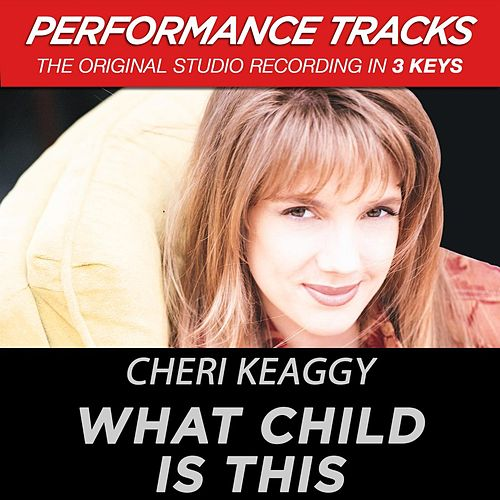 What Child Is This (Premiere Performance Plus Track) von Cheri Keaggy