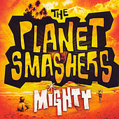 Mighty by Planet Smashers