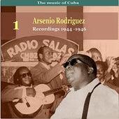 The Music of Cuba, Arsenio Rodríguez, Vol. 1 / Recordings 1944 - 1946 by Arsenio Rodríguez