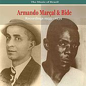 The Music of Brazil / Songs of Armando Marçal & Bide / Recordings 1933 - 1939 by Various Artists
