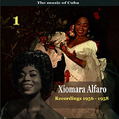 The Music of Cuba, Xiomara Alfaro, Volume 1 / Recordings 1956 - 1958 by Xiomara Alfaro