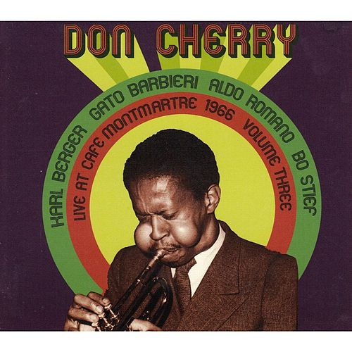 Live at Cafe Montmartre 1966, Vol. 3 by Don Cherry