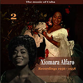 The Music of Cuba, Xiomara Alfaro, Volume 2 / Recordings 1956 - 1958 by Xiomara Alfaro