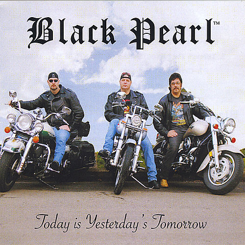 Today Is Yesterday's Tomorrow by Black Pearl