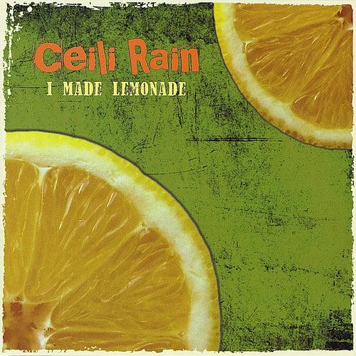 I Made Lemonade by Ceili Rain