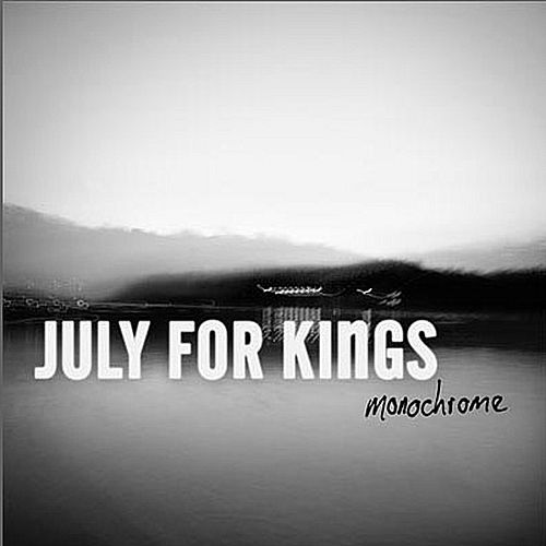 Monochrome by July For Kings