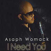 I Need You by Asaph Womack
