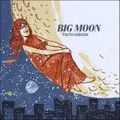Big Moon by Faith Gibson