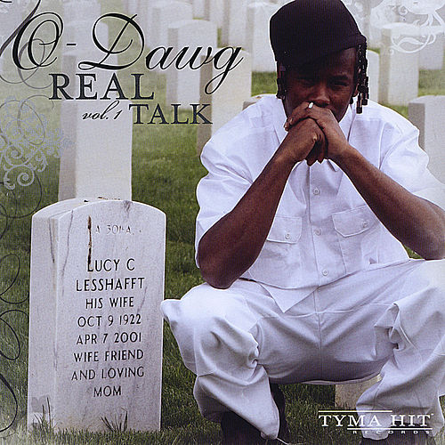 Real Talk Vol 1 by O-Dawg