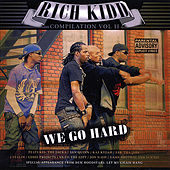 Rich Kidd Compilation, Vol. 2 We Go Hard by Various Artists