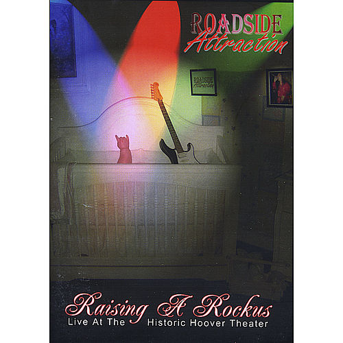 Raising a Rockus - Live At the Historic Hoover Theater by Roadside Attraction